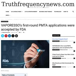 VAPORESSO's first-round PMTA applications were accepted by FDA - News from All Over the World