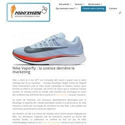 Nike Vaporfly : la science derrière le marketing