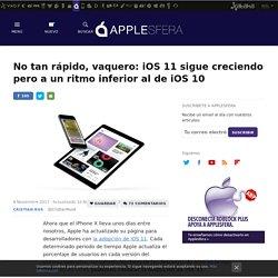 No tan rápido, vaquero: iOS 11 sigue creciendo pero a un ritmo inferior al de iOS 10