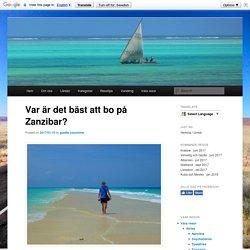 Var är det bäst att bo på Zanzibar?4000 mil