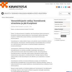 Varastokirjasto säilyy itsenäisenä virastona ja jää Kuopioon