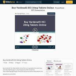 Buy Vardenafil HCl 20mg Tablets Online PowerPoint Presentation, free download - ID:10011635