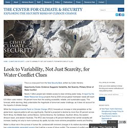 Look to Variability, Not Just Scarcity, for Water Conflict Clues « The Center for Climate & Security