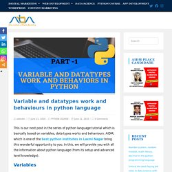 Variable and datatypes work and behaviours in python language