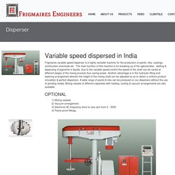 Variable speed dispersed in India.