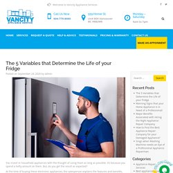 The 5 Variables that Determine the Life of your Fridge - Vancity Appliance Service