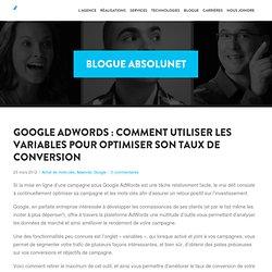 Google AdWords : Comment utiliser les variables pour optimiser son taux de conversion