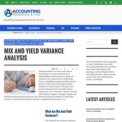 Mix and Yield Variance Analysis