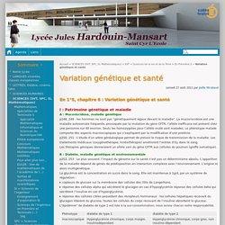 Variation génétique et santé - Lycée Jules-Hardouin Mansart de Saint Cyr L'Ecole