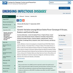 CDC EID - Volume 20, Number 9—September 2014. Au sommaire notamment: Genetic Variation among African Swine Fever Genotype II Viruses, Eastern and Central Europe