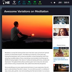 Awesome Variations on Meditation