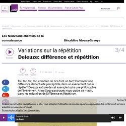 Variations sur la répétition (3/4) : Deleuze: différence et répétition