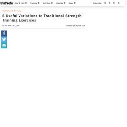 6 Useful Variations to Traditional Strength-Training Exercises