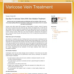 Say Bye To Varicose Veins With Vein Ablation Treatment