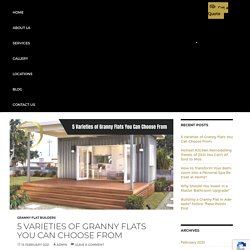 5 Varieties of Granny Flats You Can Choose From