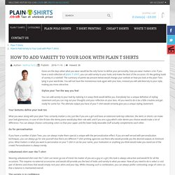 How to Add Variety to Your Look with Plain T shirts