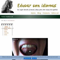 Varios: Fonética la R - Educar con idiomas