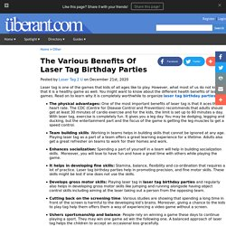 The Various Benefits Of Laser Tag Birthday Parties