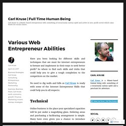 Various Web Entrepreneur Abilities – Carl Kruse