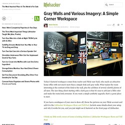 Gray Walls and Various Imagery: A Simple Corner Workspace