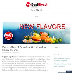 Various Uses of Propylene Glycol and in E-juice Makers