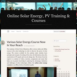 Various Solar Energy Course Now In Your Reach « Online Solar Energy, PV Training & Courses
