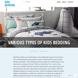 Various types of Kids bedding – Kids Bedding