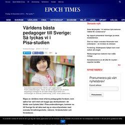 Världens bästa pedagoger till Sverige: Så lyckas vi i Pisa-studien