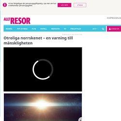Nasa varnar för norrsken: kan lamslå jorden