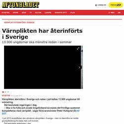 Värnplikten återinförd i Sverige – 13000 unga ska mönstra redan i sommar