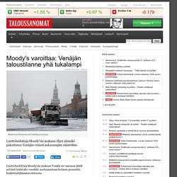 Moody's varoittaa: Venäjän taloustilanne yhä tukalampi