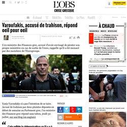 Varoufakis, accusé de trahison, répond oeil pour oeil