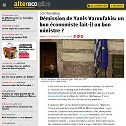 Démission de Yanis Varoufakis: un bon économiste fait-il un bon ministre