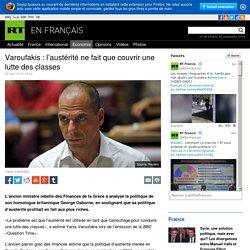 Varoufakis : l'austérité ne fait que couvrir une lutte des classes