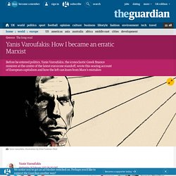 Yanis Varoufakis: How I became an erratic Marxist