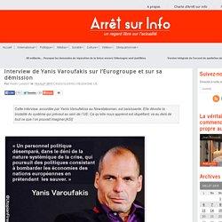 Interview de Yanis Varoufakis sur l'Eurogroupe et sur sa démission
