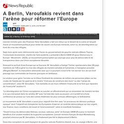 A Berlin, Varoufakis revient dans l'arène pour réformer l'Europe
