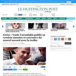 Grèce : Yanis Varoufakis publie sa version annotée et corrosive du nouvel accord avec la troïka