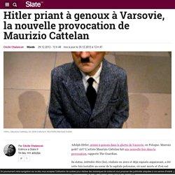 Hitler priant à genoux à Varsovie, la nouvelle provocation de Maurizio Cattelan