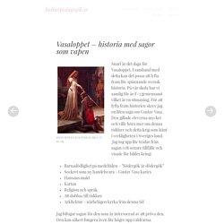 Vasaloppet – historia med sagor som vapen