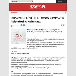 CSOK-ot érintő 16/2016. (II. 10.) Kormány rendelet – Az új lakás építéséhez, vásárlásához...