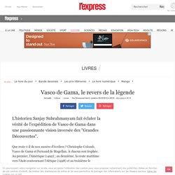 Vasco de Gama, le revers de la légende