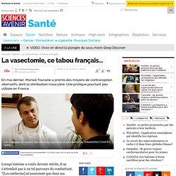 La vasectomie, ce tabou français...