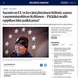 Suomi on EU:n hyväntahtoinen hölmö, sanoo vasemmistoliiton Kyllönen – Pitääkö mallioppilasväite paikkansa? - Politiikka