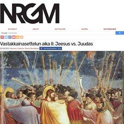 Vastakkainasettelun aika II: Jeesus vs. Juudas / Nuorgam
