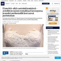 Ei myötä- eikä vastoinkäymisissä – avioliiton suosio romahtaa Euroopassa, ja uudet perhemallit korvaavat perinteisen