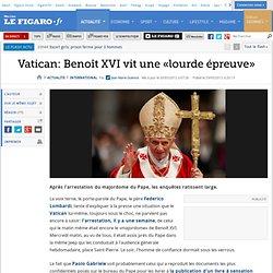 International : Vatican: BenoîtXVI vit une «lourde épreuve»