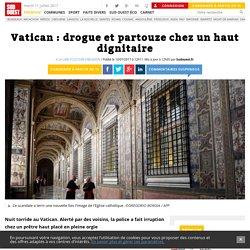 Vatican: drogue et partouze chez un haut dignitaire - Sud Ouest.fr