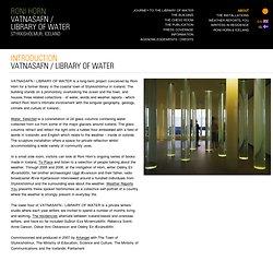 VATNASAFN / LIBRARY OF WATER by Roni Horn, Stykkishólmur, Iceland