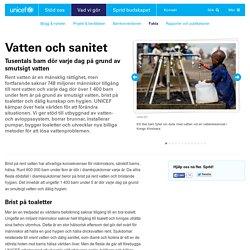 Fakta om vatten och sanitet - UNICEF Sverige